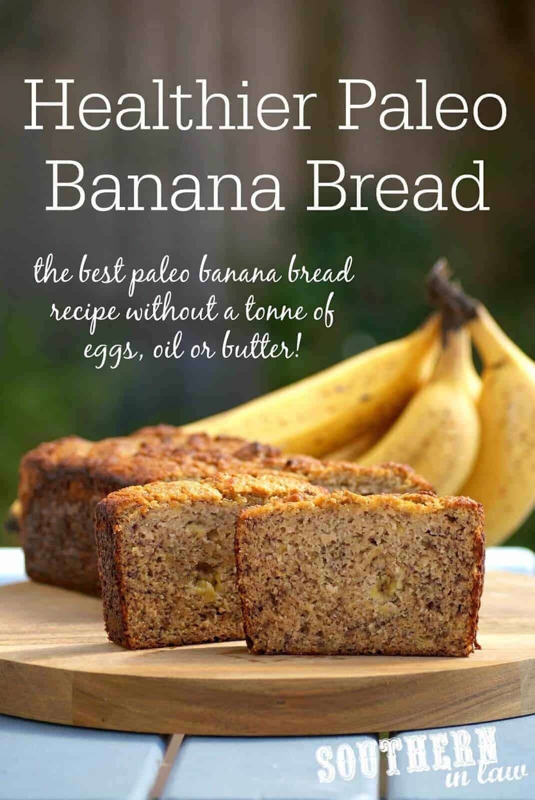 The Best Healthy Paleo Banana Bread