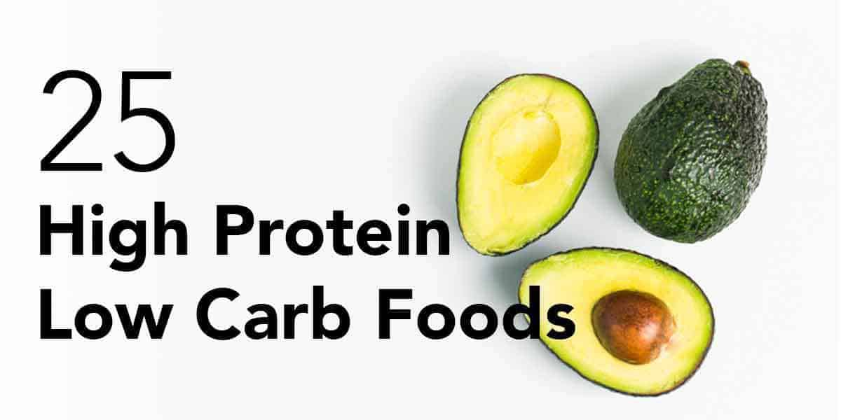 avocado high protein low carb foods